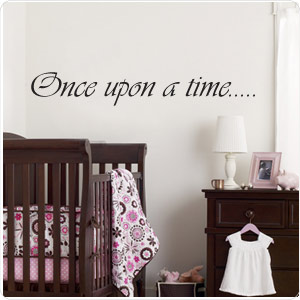 Once upon a time wall quote
